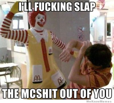 ill-slap-the-mcshit-out-of-you